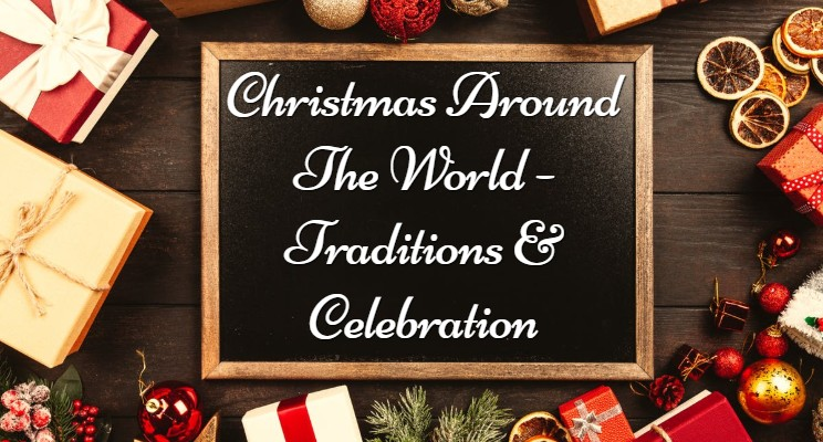 christmas around the world traditions and celebration